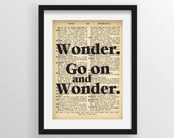 "William Faulkner from The Sound and the Fury ""Wonder. Go on and wonder.""- Recycled Vintage Dictionary Art Print"