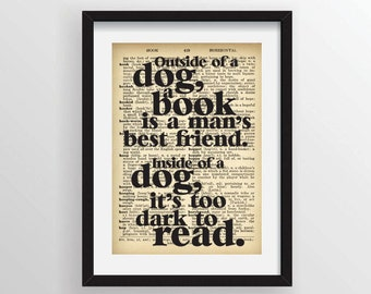 """Groucho Marx """"Outside of a dog, a book is a man's best friend. Inside of a dog it's too dark to read."""" - Recycled Vintage Dictionary Print"""