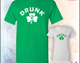 Drunk 2 TShirt • St. Patrick's Day Tees or any time there's a party • Mens #5000 • Ladies #5000L