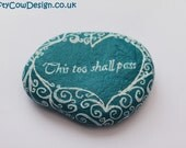 This too shall pass Stone