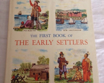 The First Book Of Early Settlers FIRST printing 1959