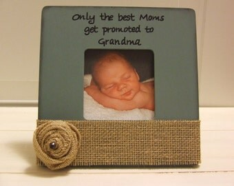 mothers day gift for the new grandmother picture frame for baby newborn frame baby frame first grandchild promoted to grandma baby frames