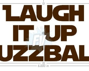 Laugh It Up Fuzzball Han Solo & Chewbacca from Star Wars Quote Decal /Sticker Quote Decal /Sticker