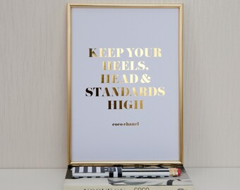 Coco Chanel, Keep your Heels, Head and Standards High, Quote, Real Gold Foil Print, A4 Typographic Print