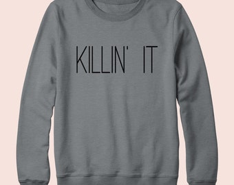 Killin It - Sweatshirt, Crew Neck, Graphic