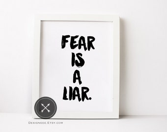 Fear Is A Liar Print