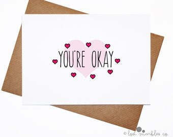 Funny Valentine's Card ∙ Anniversary Card ∙ Love Card ∙ Just Because ∙ I Love You Card ∙ Heart Card ∙ Romantic Card ∙ You're Okay