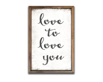 Love to love you wooden sign inspirational art inspirational signs inspirational quotes wedding gifts wedding signs family quote signs