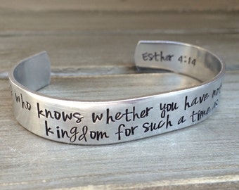 And Who Knows Whether You Have Not Come To The Kingdom For Such A Time As This Esther 4:14 Bible Verse Bracelet Hand Stamped Cuff Bracelet