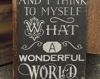 "FREE SHIPPING Primitive/Country/Rustic 11 x 20 ""And I Think To Myself What A Wonderful World""- Inspirational Sign"