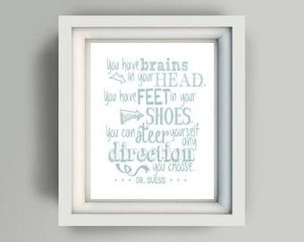"Printable 8x10 ""You have brains in your head you have feet in your shoes you can steer yourself any direction you choose Dr Suess"" blue"