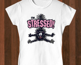 Stressed! Women Tshirt