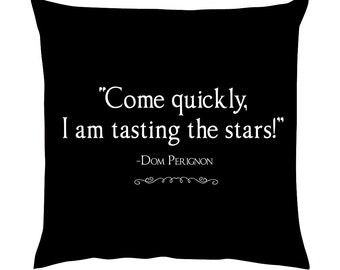 Come quickly I am tasting the stars Dom Perignon quote Bar Cushion/Pillow 18""