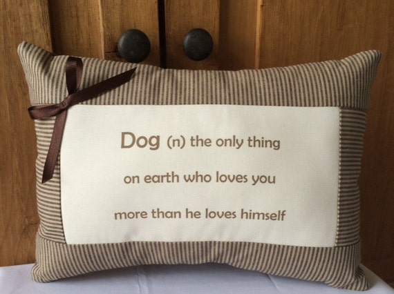 Throw Pillows With Dog Sayings : Items similar to Dog Quote Decorative Pillow