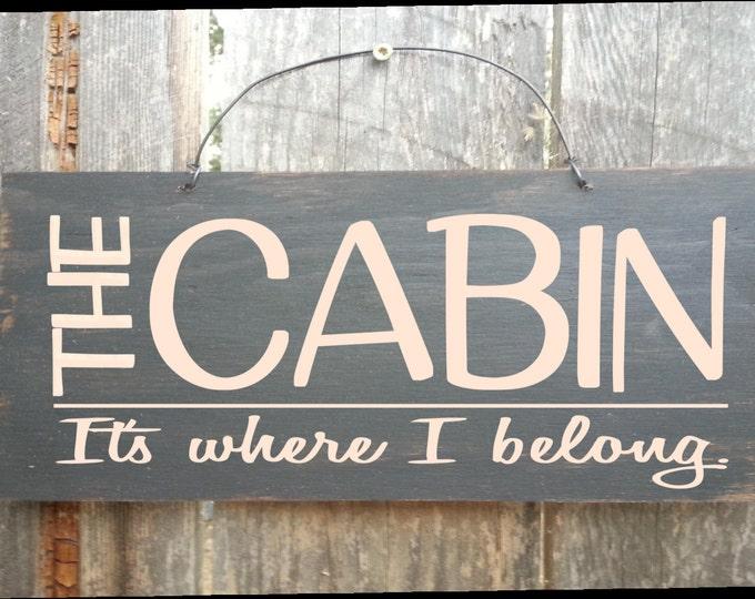 Cabin decor, cabin sign, The Cabin It's Where I Belong, Lake Tahoe, Adirondack, Mountain decor, cabin saying
