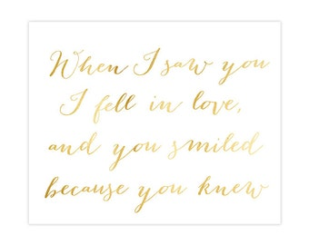 When I saw you I fell in love, and you smiled because you knew - INSTANT DOWNLOAD art print - gold
