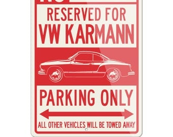 No Parking Sign Reserved for Volkswagen Karmann Ghia Coupe Only - Large (12x18) & Small (8x12) Aluminum Sign - VW German Classic Car Gift