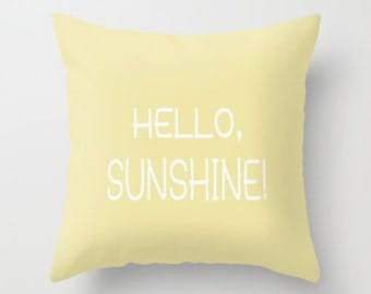 Hello Sunshine pillow, yellow pillow cover, inspirational quote pillow, decorative throw pillow, girls room nursery decor, typography pillow