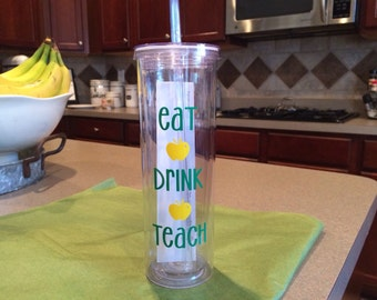 Eat Drink Teach acrylic tumbler! 16 oz- two color design... Great gift!