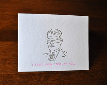 Silver - I Can't Even Look At You Letterpress Greeting Card