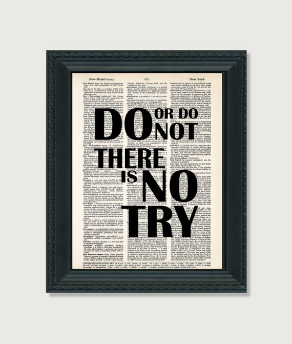 Yoda Quote There Is No Try: Do Or Do Not There Is No Try Yoda Inspirational Quote
