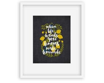 When Life Hands You Lemons, Make Lemonade 8x10 Printable Art - inspirational quote, home decor, wall art, fruit, kitchen decor, food art