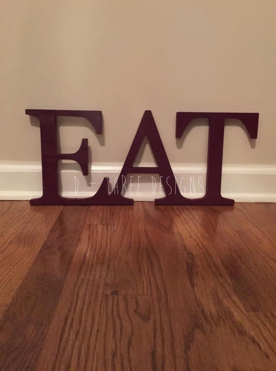Wood Eat Sign Kitchen Sign Wooden Letters Eat By Dplusthreedesigns