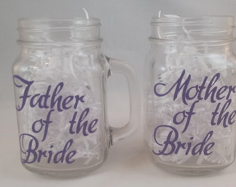 Father/Mother of the Bride or Groom Mason Jars with handles - customized for your wedding