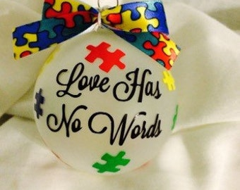 "Last minute gift idea Autism Awareness ""Love has no words""  Personalized or Phrased Ornament."
