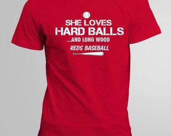 She Loves Hard Balls and Long Wood REDS Baseball Shirt S M L XL