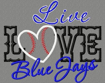 5x7 Live LOVE Blue Jays baseball 5X7 Embroidery design