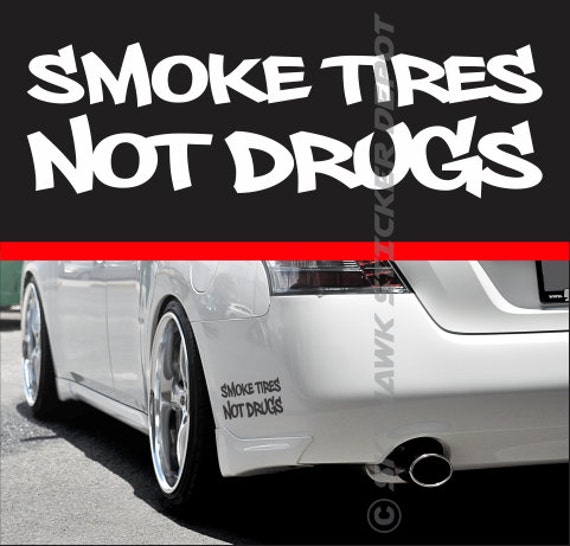 Smoke Tires Not Drugs Funny Bumper Sticker Vinyl Decal Turbo - Funny motorcycle custom stickers decals