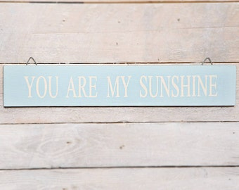 You Are My Sunshine-  Blue Washed Sign/Plaque.