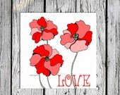 "CardsPoppy  Love Print, 5,9x5,9"", 15x15 cm, Instant Download, Love Art Print, Valentine love Printable, Poppies"