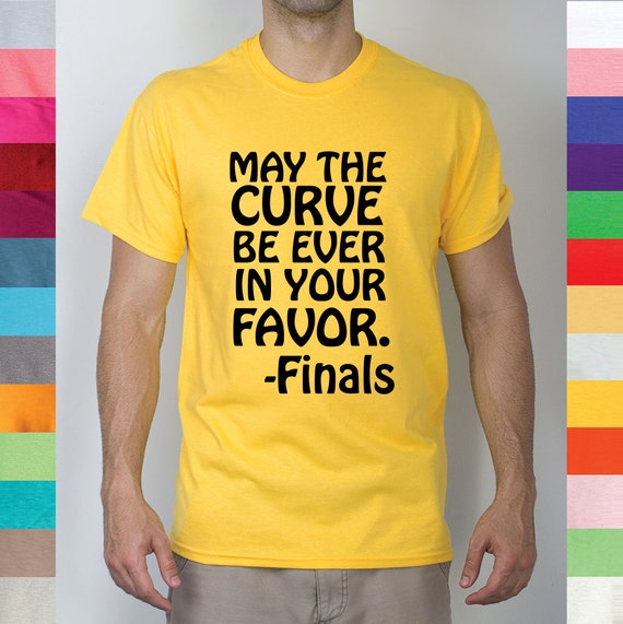may the curve be ever in your favor finals week by. Black Bedroom Furniture Sets. Home Design Ideas
