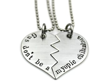 Gus Don't be a myopic chihuahua Split Heart Hand Stamped Stainless Steel Necklaces, keychains, or charms