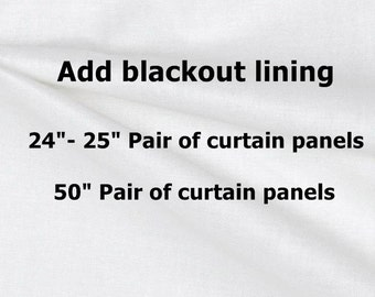 "Blackout Drapery Lining for your Curtains! 25"" pair of curtains or  50"" pair of curtains"