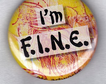 I'm F.I.N.E., 1.5 inch button or magnet