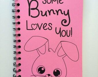 Some Bunny Loves You, Journal, Bullet Journal, Easter Gift, Easter Bunny, Easter Basket Gift, Kids, Bunny, Notebook, Sketchbook, Kids Easter
