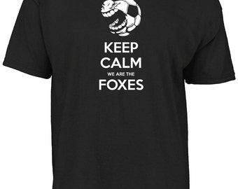 Leicester City - Keep calm we are the Foxes t- shirt