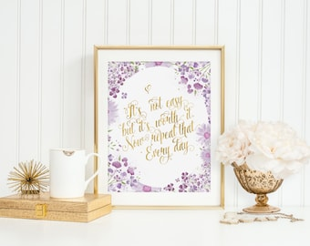 It's Not Easy But It's Worth It Print Instant Download Watercolor Violets Wall Art Motivational Inspirational Quote Printable Girly Digital