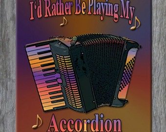 Mouse Pad - I'd Rather Be Playing My Accordion - Free Shipping