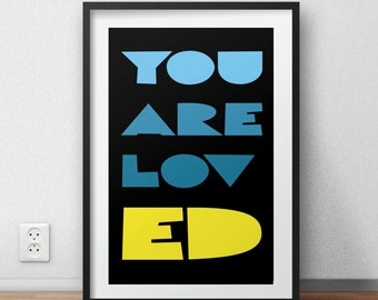 """Typographic Quote """"YOU ARE LOVED"""" wall art print"""