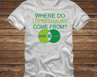 WHERE Do LEPRECHAUNS Come From T-shirt -Adult sizes Venn Diagram - St Patricks Day St Pattys ireland alcohol  tshirt funny-381