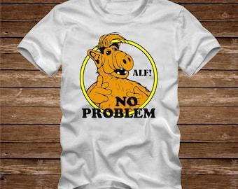 ALF - NO PROBLEM-  funny Tshirt T-Shirt Adult sizes S-3Xl many colors  80s tv