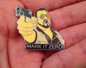 "Big Lebowski ""Mark It Zero"" Pin  ""Over the line!"" on back."