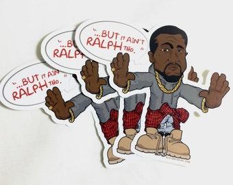 "Kanye West ""It Ain't Ralph Tho"" Sticker - 3 Pk"