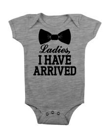 Ladies I Have Arrived Onesie Funny Baby Boy Clothes Onsie