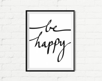 """Motivational Print Wall Poster """"Be Happy"""" Wall Decor Motivational Printable Home Art Gift Present Download4"""