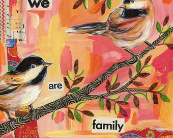 We Are Family 6x6 inch Archival Chickadee Print on Wood